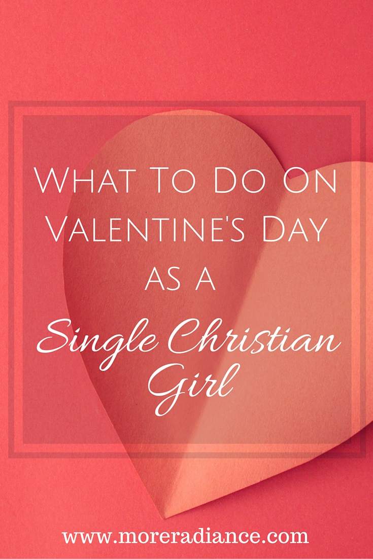 valentine christian single women 5 things singles should do on valentine's day - brittany rust - read about christian dating and get advice, help and resources on christian single living.